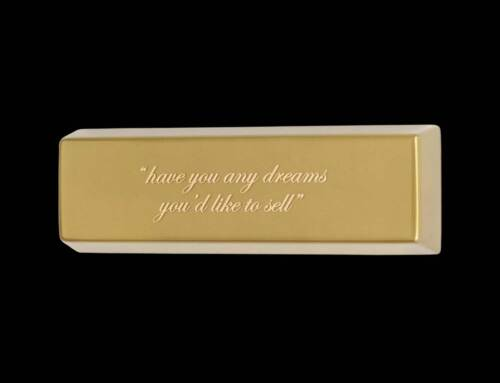 have you any dreams